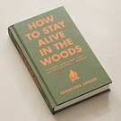 Survival-Ratgeber: 'How to stay alive in the woods'